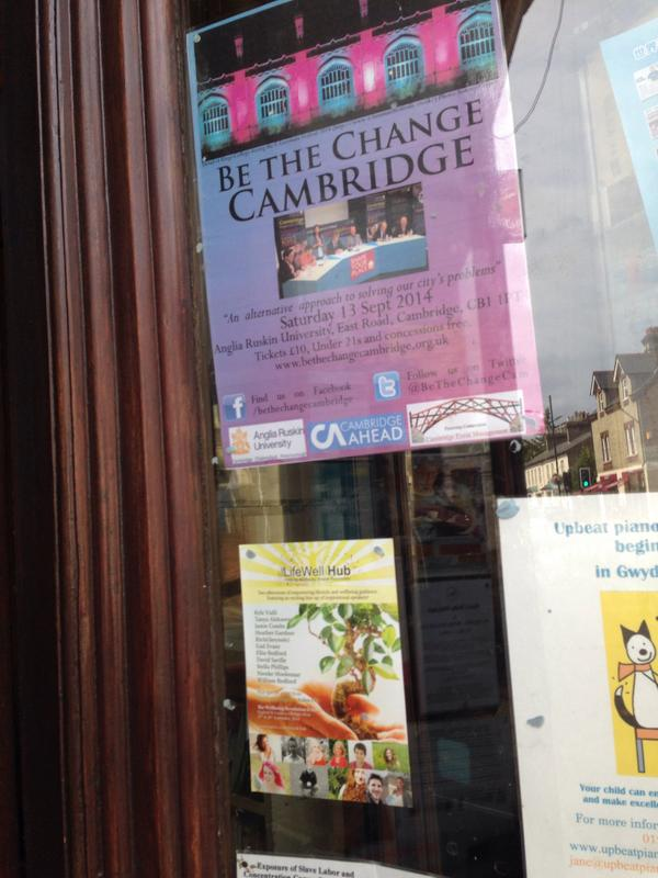 One of about 50 'Be the change - Cambridge' posters I have put up across the city of late. This one kindly hosted by Clowns Cafe on King Street